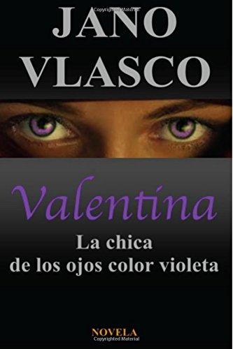 Valentina. La Chica De Los Ojos Color Violeta: Volume 1