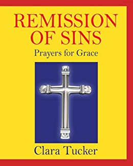 REMISSION OF SINS: Prayers for Grace
