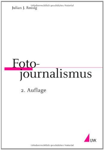 Fotojournalismus (Praktischer Journalismus)