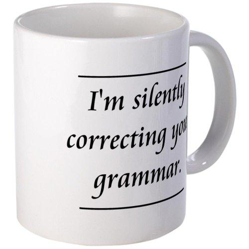 CafePress I'm Silently Correcting Your Grammar Mug - Mega White