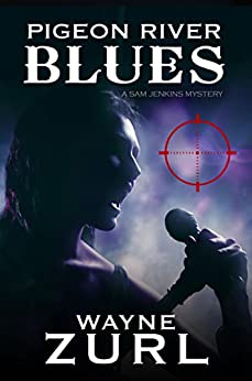 Pigeon River Blues (A Sam Jenkins Mystery Book 4) by [Zurl, Wayne]