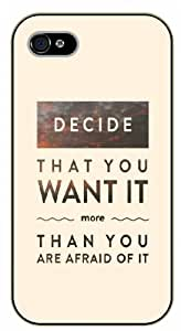Decide that you want it more than you are afraid of it - iPhone 5C black plastic case / Life, dreamer's inspirational and motivational quotes