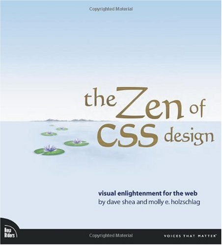 The Zen of CSS Design: Visual Enlightenment for the Web by Peachpit Press