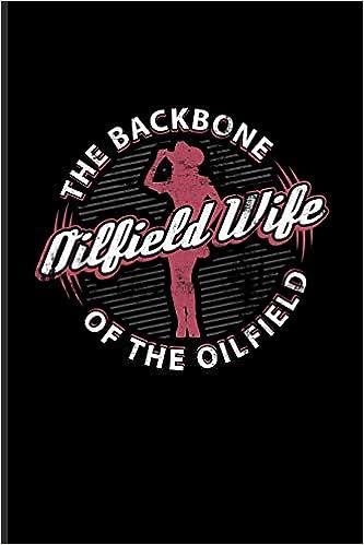 Oilfield Wife The Backbone Of The Oilfield: Hardest Jobs In