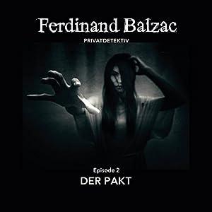 Der Pakt (Ferdinand Balzac, Privatdetektiv 2) Hörspiel