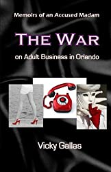 Memoirs of an Accused Madam: The War on Adult Business in Orlando [Second Edition]