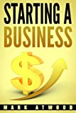 Starting A Business: The 15 Rules For A Successful Business