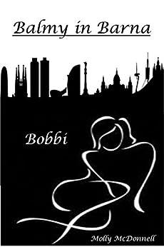 Balmy in Barna: Bobbi by [McDonnell, Molly]