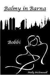 Balmy in Barna: Bobbi