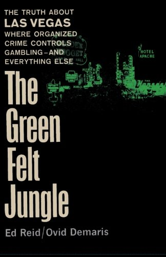 The Green Felt Jungle by Ed Reid and Ovid Demaris