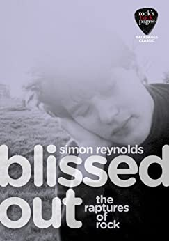 Blissed Out (Backpages Classics) by [Reynolds, Simon]