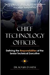 Chief Technology Officer: Defining the Responsibilities of the Senior Technical Executive Kindle Edition