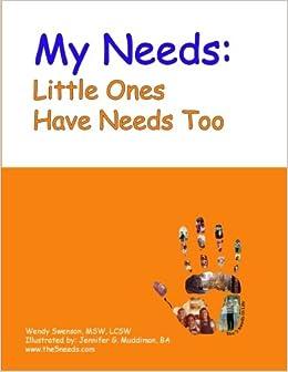 My Needs: Little Ones Have Needs Too!