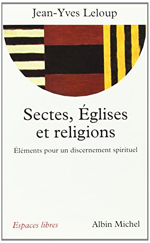 Sectes, Eglises Et Religions (Collections Spiritualites) (French Edition)