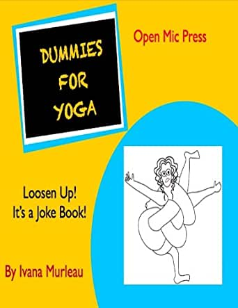 Dummies For Yoga (Loosen Up! Its a Joke Book) - Kindle ...