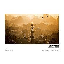 Caire (Le): Renaissance d'une ville (La)