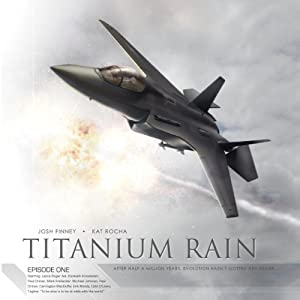 Titanium Rain, Episode One (Dramatized) Radio/TV Program