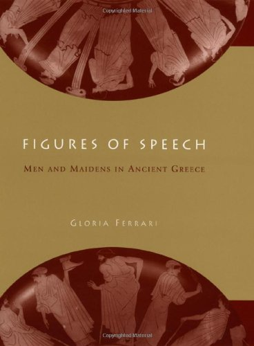 Figures of Speech: Men and Maidens in Ancient Greece by University of Chicago Press
