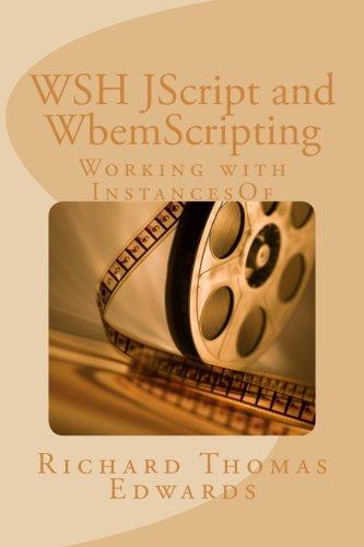 Read Online WSH JScript and WbemScripting: Using InstancesOf PDF