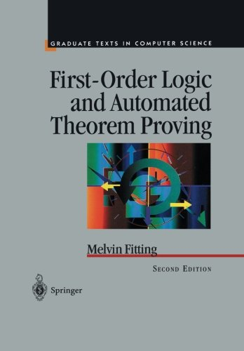 First-Order Logic And Automated Theorem Proving (Texts In Computer Science)
