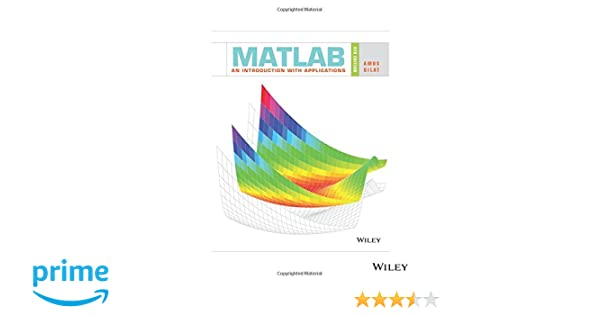Amazon com: MATLAB: An Introduction with Applications, 6th Edition