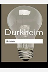 Suicide: A Study in Sociology (Routledge Classics) Kindle Edition