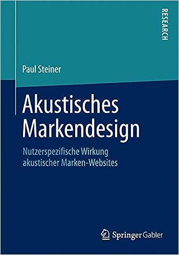 Book Akustisches Markendesign: Nutzerspezifische Wirkung akustischer Marken-Websites (German Edition)