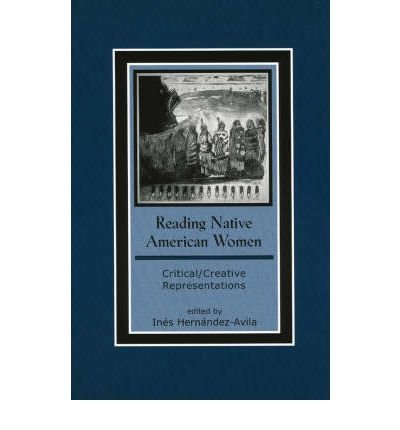 Download [(Reading Native American Women: Critical/Creative Representations)] [Author: Ines Hernandez-Avila] published on (July, 2005) ebook