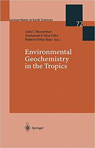 Environmental Geochemistry in the Tropics (Lecture Notes in Earth Sciences 72)