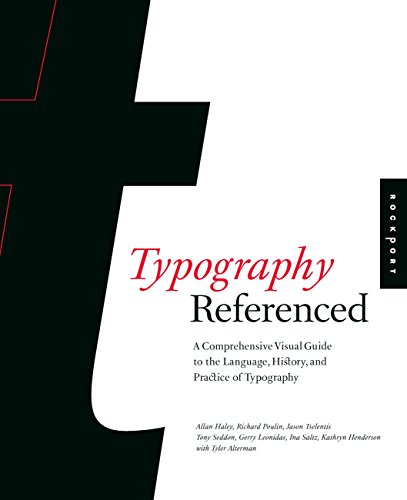 Typography, Referenced: A Comprehensive Visual Guide to the Language, History, and Practice of Typography by Rockport Publishers