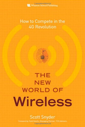 The New World of Wireless: How to Compete in the 4G Revolution