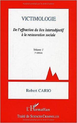 Livre gratuits en ligne Victimologie, tome 1 : De l'effraction du lien intersubjectif à la restauration sociale epub, pdf