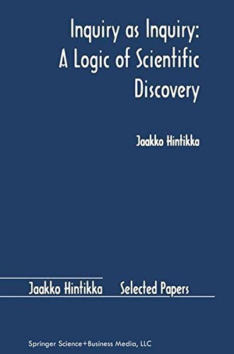Inquiry as Inquiry: A Logic of Scientific Discovery (Jaakko Hintikka Selected Papers) Pdf