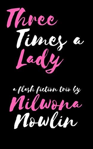 Three Times a Lady: A Flash Fiction (African Trio)