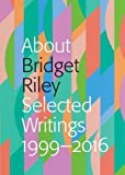img - for About Bridget Riley: Selected Writings 1999-2016 book / textbook / text book