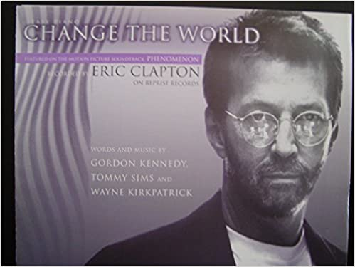 Change The World Eric Clapton Easy Piano Vocal Chords Kennedy