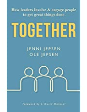 TOGETHER: How leaders involve & engage people to get great things done