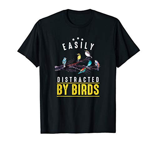 Funny Bird Watching Easily Distracted By Birds T-Shirt