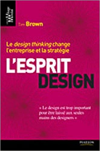 L'esprit design : Le design thinking change l'entreprise et la
