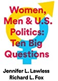 Women, Men & US Politics: 10 Big Questions
