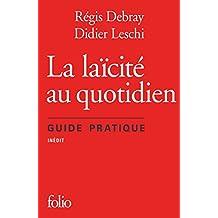 La laïcité au quotidien. Guide pratique (Folio)