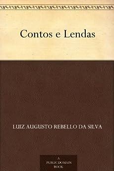 Contos e Lendas por [da Silva, Luiz Augusto Rebello]