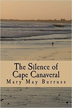 Book The Silence of Cape Canaveral by Mary May Burruss (2015-06-04)