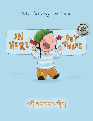 In here, out there! Di nang dang pha gir!: Children's Picture Book English-Tibetan (Bilingual Edition/Dual Language) (Tibetan and English Edition) PDF