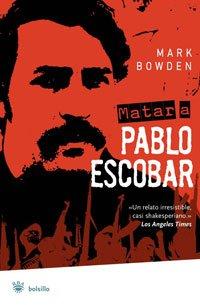 Matar a Pablo Escobar (NO FICCION, Band 304)