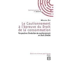 Le Cautionnement à l'épreuve du Droit de la consommation: Perspective d'évolution du cautionnement en Droit OHADA