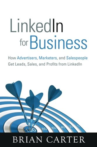 Increase Your LinkedIn Leads, Sales, and Profits: Attract Higher-Quality Leads, Market More Effectively, Boost Your Sales This book delivers a complete system for profiting from LinkedIn. Top social media marketer Brian Carter shows you how to use Li...
