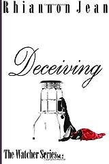 Deceiving (The Watcher Series) (Volume 2) Paperback
