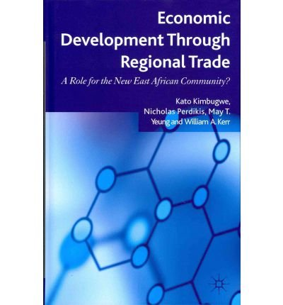 Read Online [(Economic Development Through Regional Trade: A Role for the New East African Community? )] [Author: Kato Kimbugwe] [Mar-2012] ebook