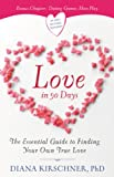 Love in 90 Days: The Essential Guide to Finding Your Own True Love